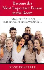 Become the Most Important Person in the Room by Rose Rosetree