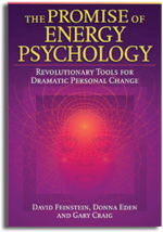 The Promise of Energy Psychology by David Feinstein Donna Eden Gary Craig