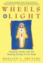 Wheels of Light by Rosalyn Bruyere